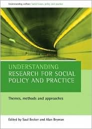 Understanding research for social policy and practice: Themes, methods and approaches