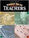 Practical Tips For New Teachers (Teachers' Resources)
