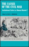 causes-of-the-civil-war-institutional-failure-or-human-blunder-american-problem-studies