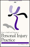 How to Build & Manage a Personal Injury Practice