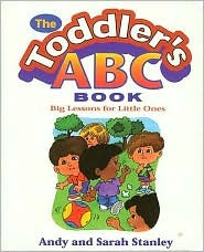 The Toddler's ABC Book: Big Lessons for Little Ones