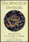 Unorthodox Strategies: 100 Lessons in the Art of War