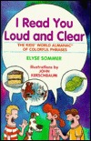 I Read You Loud and Clear: The Kids' World Almanac of Colorful Phrases