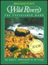 Washington's Wild Rivers: The Unfinished Work