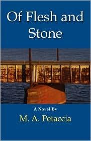 Of Flesh and Stone por M.A. Petaccia 978-0981472591 PDF ePub