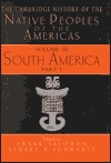 Cambridge History of the Native Peoples of the Americas, Vol III, Part 1: South America
