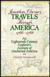 Travels Through America, 1766-1768: An Eighteenth-Century Explorer's Account of Uncharted America