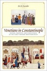 Venetians in Constantinople: Nation, Identity, and Coexistence in the Early Modern Mediterranean