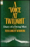 Voice at Twilight: Diary of a Dying Man