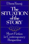 The Situation of the Story: Short Fiction in Contemporary Perspective