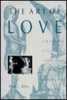 The Art of Love: Amatory Fiction from Ovid to the Romance of the Rose