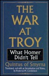 The War at Troy: What Homer Didn't Tell