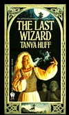 The Last Wizard by Tanya Huff