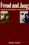 Freud and Jung: Years of Friendship, Years of Loss
