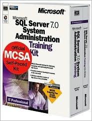SQL Server 7.0 System Administration Training Kit by Microsoft Corporation