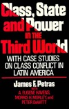 Class State and Power in the Third World: With Case Studies on Class Conflict in Latin America