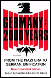 Germany 2000 Years: Volume 3, Revised Edition From the Nazi Era to German Unification