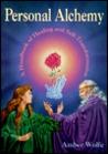 Personal Alchemy: A Handbook of Healing & Self-Transformation