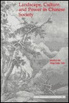 Landscape, Culture, and Power in Chinese Society