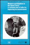 Women's Participation in the Labour Force: A Methods Test in India for Improving Its Measurement