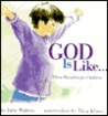 God Is Like...: Three Parables for Children