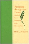 Remaking the Agrarian Dream: New Deal Rural Resettlement in the Mountain West