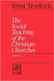 the-social-teaching-of-the-christian-churches-library-of-theological-ethics-2-volumes