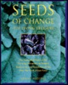 Seeds of Change: The Living Treasure : The Passionate Story of the Growing Movement to Restore Biodiversity and Revolutionize the Way We Think About