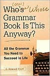 Who's (Oops) Whose Grammar Book is This Anyway?: All the Grammar You Need to Succeed in Life