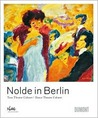 Nolde In Berlin: Tanz Theater Cabaret / Dance Theatre Cabaret