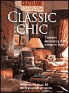 Classic Chic: Timeless Decorating that's always in Style (Chatelaine Home Decor) (Chatelaine Home Decor)