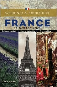 Ebook Weddings and Courtships - France by Lisa Shea read!