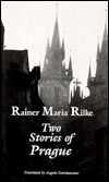 Two Stories of Prague by Rainer Maria Rilke