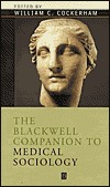 The Blackwell Companion to Medical Sociology