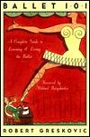 Ballet 101 by Robert Greskovic