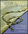 Making Bead  Wire Jewelry: Simple Techniques, Stunning Designs