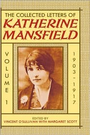 The Collected Letters of Katherine Mansfield: Volume 1: 1903-1917