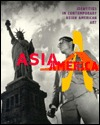 Asia/America: Identities in Contemporary Asian Ame...