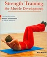 Strength Training for Muscle Development: A Step-by-step Guide Improve Your Strength 20-minute Workouts