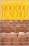 The $100,000 Teacher: A Teacher's Solution to America's Declining Public School System