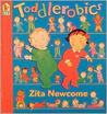 Toddlerobics by Zita Newcome