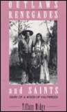 Outlaws, Renegades & Saints: Diary of a Mixed-Up Half Breed