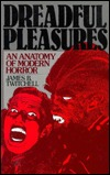 Dreadful Pleasures: An Anatomy of Modern Horror