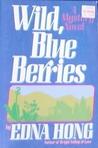 Wild, Blue Berries: A Mystery Novel