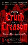 When Truth Was Treason by Blair R. Holmes