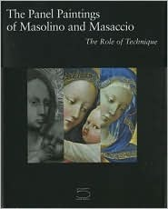 The Panel Paintings of Masaccio and Masolino: The Role of Technique