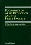 Economics of Arms Reduction and the Peace Process: Contributions from Peace Economics and Peace Science