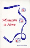 montessori-at-home-a-complete-guide-to-teaching-your-preschooler-at-home-using-the-montessori-method