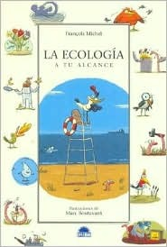La Ecologia / Ecology: A Tu Alcance / At Your Reach