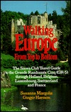 Walking Europe: From Top to Bottom(The Sierra Club Adventure Travel Guides)